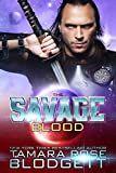 The Savage Blood: Savage Series (Science Fiction Vampire / Shifter Romance Thriller Book 2) (The Savage Series)