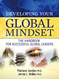 Developing Your Global Mindset, Mansour Javidan and Jennie Walker, 1592989977