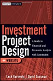 img - for Investment Project Design: A Guide to Financial and Economic Analysis with Constraints book / textbook / text book