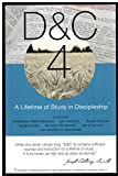 img - for D&C 4: A Lifetime of Study in Discipleship - A History, Womanhood and Relief Society, Beatitudes, Eternal Parent, Addiction Recovery, Doctrinal Commentary, Reward of Consecrated Service book / textbook / text book