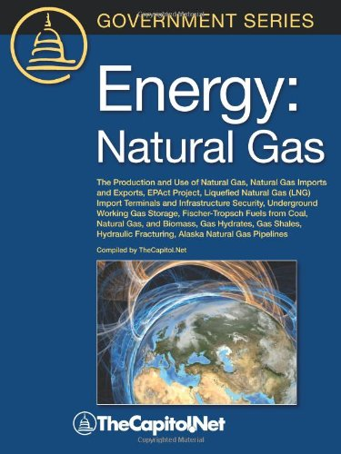 Energy: Natural Gas: The Production and Use of Natural Gas, Natural Gas Imports and Exports, Epact Project, Liquefied Na