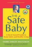 The Safe Baby, Expanded and Revised, Debra Smiley Holtzman, 159181085X