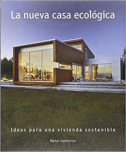 Descarga gratuita de los foros de ebooks. LA NUEVA CASA ECOLOGICA in Spanish FB2