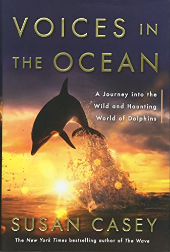 Voices in the Ocean: A Journey into the Wild and Haunting World of Dolphins (The Most Smartest Person In The World)