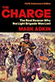 Front cover for the book The Charge: Why the Light Brigade Was Lost by Mark Adkin