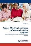 Factors Affecting Persistence of Women in Online Programs, M&uuml and Terry ller, 3838356209