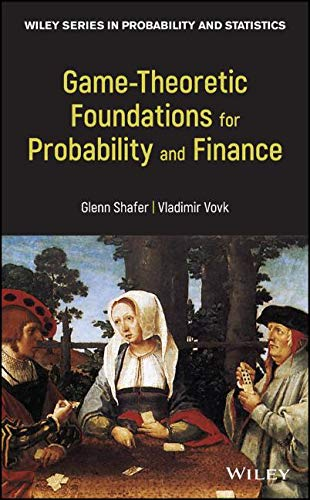 Discrete Models - Game-Theoretic Foundations for Probability and Finance (Wiley Series in Probability and Statistics)