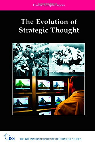 the-evolution-of-strategic-thought-classic-adelphi-papers-adelphi-series