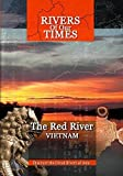 Rivers of Our Time The Red River Vietnam by Sumithra Prasanna