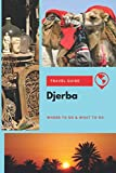 Djerba Travel Guide: Where to Go & What to Do
