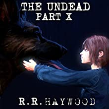 The Undead, Part 10 Audiobook by R. R. Haywood Narrated by Dan Morgan