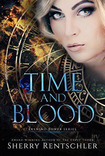 Time and Blood (Evening Bower Book 1) by [Rentschler, Sherry]