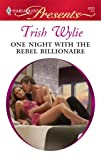 One Night with the Rebel Billionaire, Trish Wylie, 0373128339