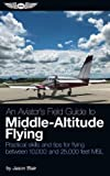 #7: An Aviator's Field Guide to Middle-Altitude Flying: Practical skills and tips for flying between 10,000 and 25,000 feet MSL