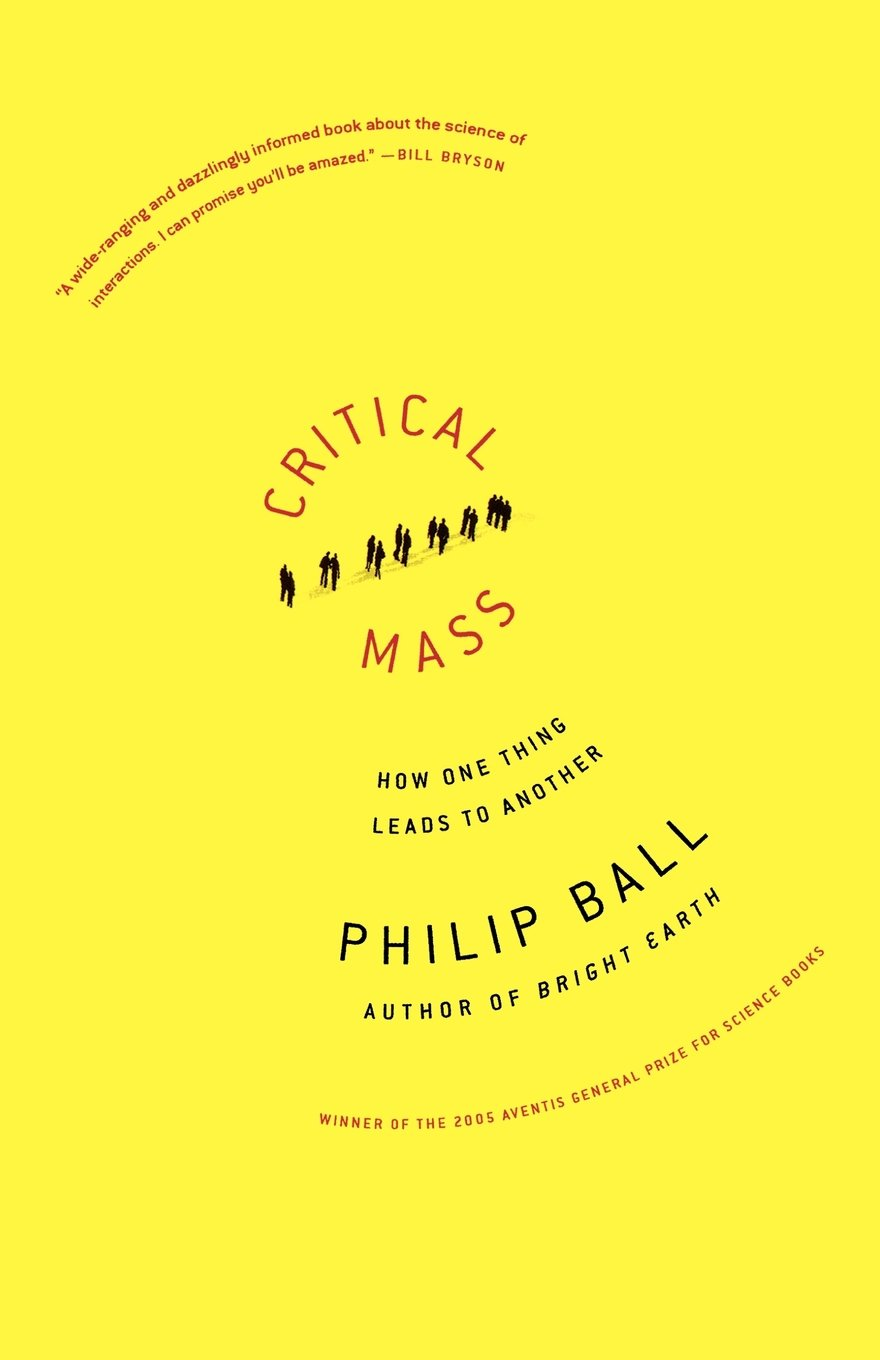 Critical mass how one thing leads to another philip ball critical mass how one thing leads to another philip ball 9780374530419 amazon books fandeluxe Gallery