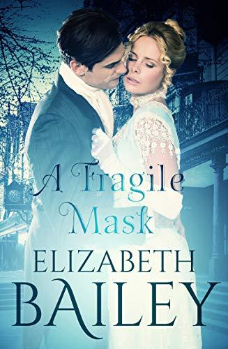 Book: A Fragile Mask - A Georgian Romance by Elizabeth Bailey