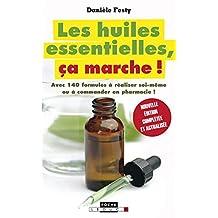 Les huiles essentielles, ça marche !: Avec 140 formules à réaliser soi-même ou à commander en pharmacie ! (Poche)