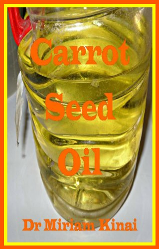 Carrot Seed Oil (How To Make Natural Skin Care Products Series Book 30)