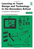 img - for Learning to Teach Design and Technology in the Secondary School: A companion to school experience (Learning to Teach Subjects in the Secondary School Series) (Volume 1) book / textbook / text book