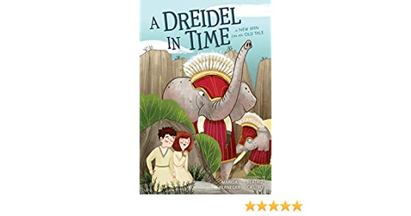 A Dreidel in Time: A New Spin on an Old Tale Idioma Inglés: Amazon ...