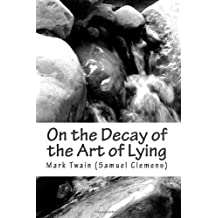 On the Decay of the Art of Lying [Paperback] [2012] (Author) Mark Twain (Samuel Clemens)