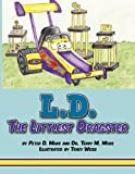 L D the Littlest Dragster, Peter D. Mors and Terry M. Mors, 1438974450