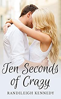 Ten Seconds Of Crazy by Randileigh Kennedy ebook deal