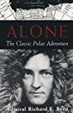 """Alone - Classic of Polar Solitude and Adventure"" av Richard E. Byrd"