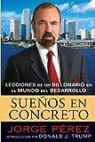 Suenos En Concreto: Lecciones de un billonario en el mundo del desarrollo (Spanish Edition)