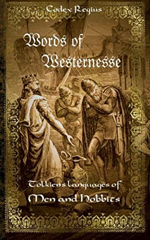 Words of Westernesse: Tolkien's Languages of Men and Hobbits (The Languages Of Tolkien)