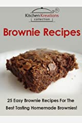 Brownie Recipes - Easy Brownie Recipes For The Best Tasting Homemade Brownies! Kindle Edition