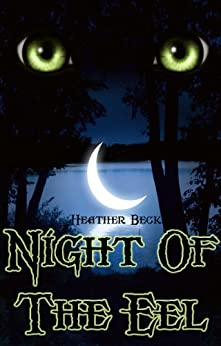 Night Of The Eel (The Horror Diaries Vol.13) by [Beck, Heather]