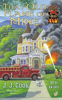 That Old Flame of Mine (A Sweet Pepper Fire Brigade Book 1) by [Cook, J. J.]