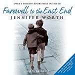 Farewell to the East End | Jennifer Worth