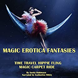 Time Travel Hippie Fling + Magic Carpet Ride (Magic Erotica Fantasies)