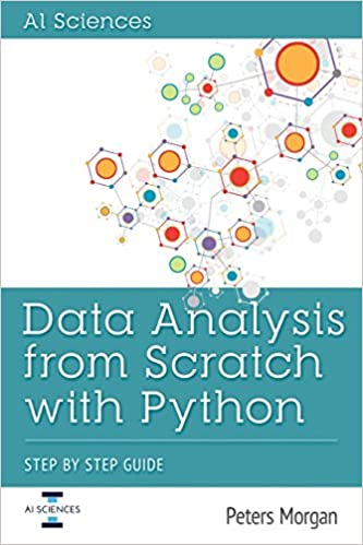 Data Analysis From Scratch With Python: Step By Step Guide