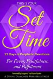 This is Your Set Time: 21 Days of Prophetic Devotions