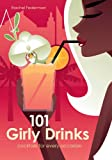 img - for 101 Girly Drinks: Cocktails for Every Occasion book / textbook / text book