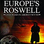 Europe's Roswell: UFO Crash at Aberystwyth | Mark Olly