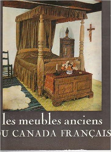 Les Meubles Anciens Du Canada Francais Jean Palardy Amazon Com Books