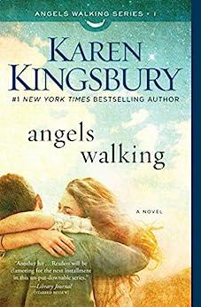 Angels Walking: A Novel by [Kingsbury, Karen]