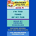 Geronimo Stilton Book 4: I'm Too Fond of My Fur | Geronimo Stilton