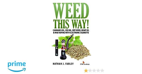 Weed This way!: Cannabis oil, CBD oil, Dry Herb, Hemp Oil