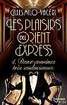 Les plaisirs de l'Orient-Express, tome 4 : Deux cousines très audacieuses par Milo-Vacéri