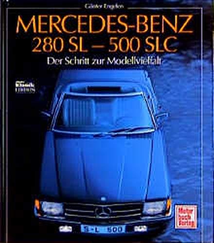 Read Online Mercedes Benz 280 SL - 500 SLC. Der Schritt zur Modellvielfalt. pdf