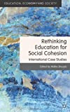 Rethinking Education for Social Cohesion : International Case Studies, , 023030026X