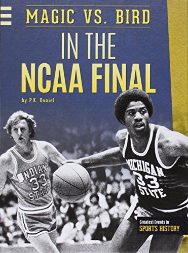 Magic Vs. Bird in the Ncaa Final (Greatest Events in Sports History) (Bird Stores In Salt Lake City Utah)