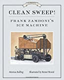 img - for Clean Sweep! Frank Zamboni's Ice Machine: Great Idea Series by Monica Kulling (2016-01-05) book / textbook / text book