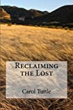 img - for Reclaiming the Lost book / textbook / text book