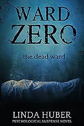 Ward Zero: the dead ward... A psychological suspense novel